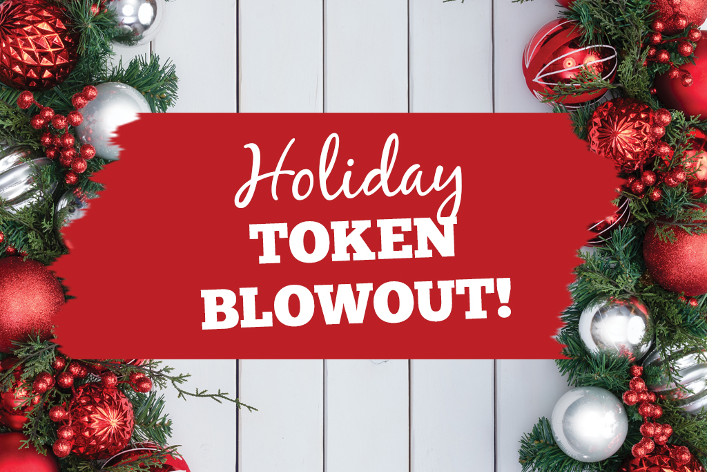 Holiday Token Blowout Sale Gastonia
